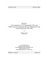 """Illegals"": An Examination of U.S. Immigration Policy and Public Discourses Regarding Mexican Migration into the United States from 1942-1964"