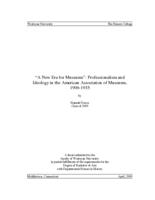 """A New Era for Museums"": Professionalism and Ideology in the American Association of Museums, 1906-1935"