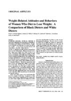 Weight-Related Attitudes and Behaviors of Women Who Diet to Lose Weight: A Comparison of Black Dieters and White Dieters