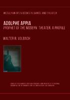 Adolphe Appia, Prophet of the Modern Theatre: A Profile