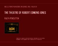The Theatre of Robert Edmond Jones